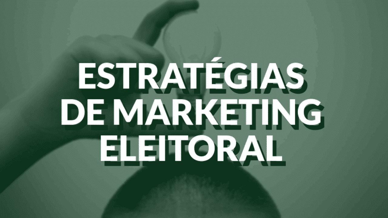 As 11 Principais Ideias De Marketing Para Promover Uma Campanha Eleitoral Expert Digital